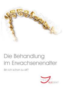 KLEDENT-Praxis-Flyer: Die Behandlung im Erwachsenenalter. Bin ich schon zu alt? PDF-Datei zum herunterladen